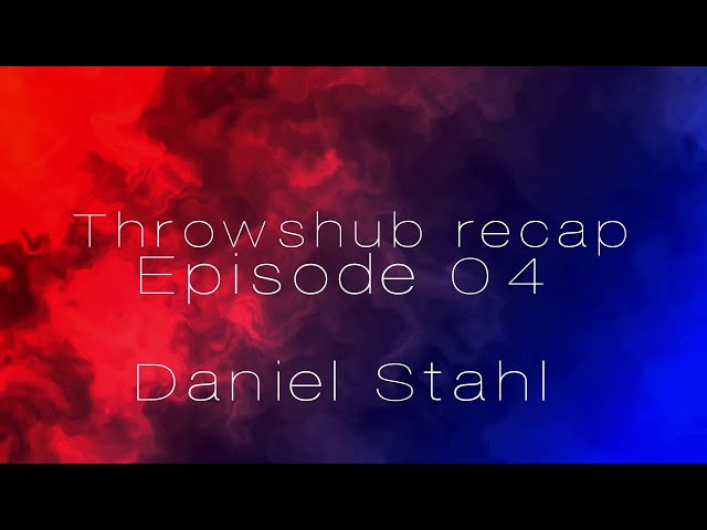 Throwshub recap | Episode 04 | Daniel Stahl 71m Discus!